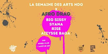 La Semaine des Arts NDG X Afro Drag billets