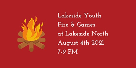 Lakeside Youth: Fire & Games tickets