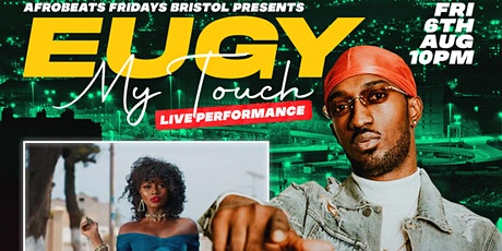 EUGY (My Touch) Performing Live at Afrobeats Fridays tickets