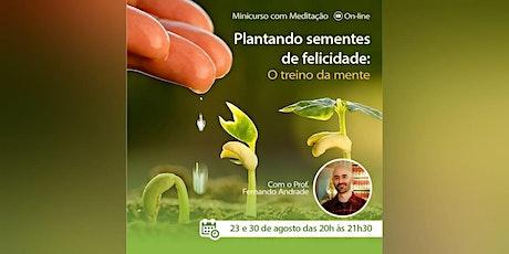Plantando sementes de felicidade: O treino da mente ingressos