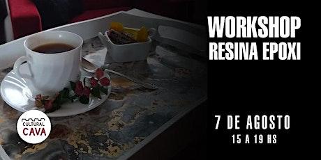 WORKSHOP DE RESINA EN EL CULTURAL CAVA - 07 AGO entradas
