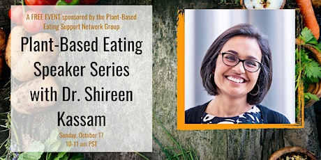 Plant-Based Eating Speaker Series Event with Dr. Shireen Kassam tickets