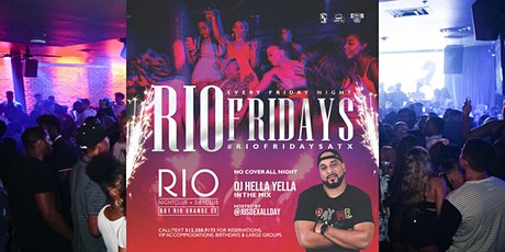Rio Fridays ATX w/DJ Hella Yella tickets