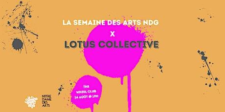 La Semaine des Arts NDG X Lotus Collective tickets