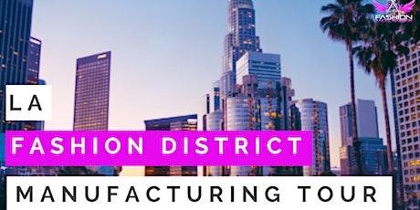 LA Fashion District Manufacturing Tour #10 tickets