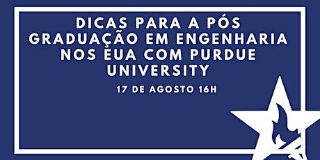 Dicas para a Pós Graduação em Engenharia nos EUA com Purdue University ingressos