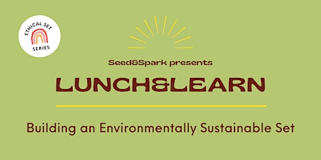 Lunch&Learn: Building an Environmentally Sustainable Set tickets