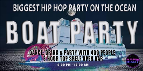 MIAMI'S ULTIMATE HIP HOP BOAT PARTY - 3 HOUR OPEN BAR tickets