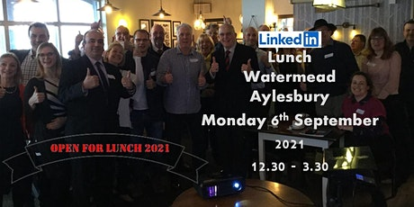 LinkedIn Lunch - They're back on the Menu - Monday September 6th 2021 tickets