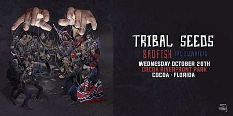 TRIBAL SEEDS & BADFISH w/ THE EL0VATERS - Cocoa tickets
