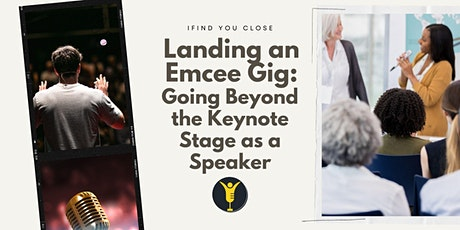 Landing an Emcee Gig: Going Beyond the Keynote Stage as a Speaker tickets