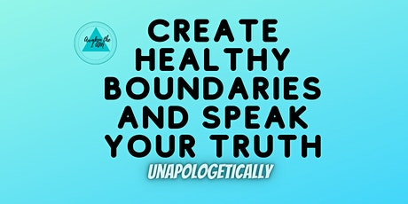 THE SECRET TO SETTING BOUNDARIES AND SPEAKING YOUR MIND WITH CONFIDENCE tickets