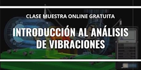 """Clase Muestra Online GRATUITA """"Introducción al análisis de vibraciones"""". entradas"""