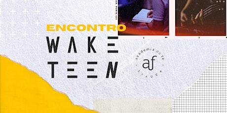 Wake Teen | Tijuca | Sábado • 31/07 • 18h ingressos