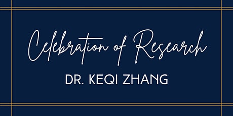 Celebration of Research: Keqi Zhang tickets