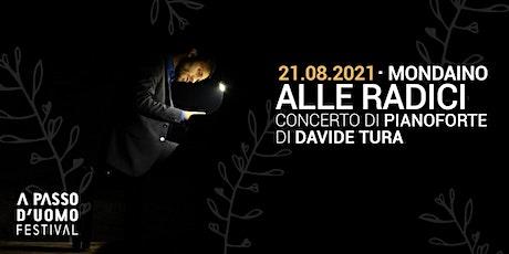 ALLE RADICI | Concerto di pianoforte di Davide Tura biglietti