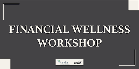 Financial Wellness Workshop Presented by Tandia Financial Credit Union tickets
