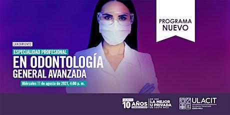 Lanzamiento: Especialidad Profesional en Odontología General Avanzada entradas