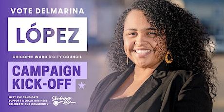 Delmarina López for Chicopee Ward 3 Campaign Kick-Off tickets