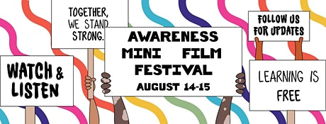 Awareness Mini-Festival August 14-15 2021 Films, Panels & Parties FREE tickets