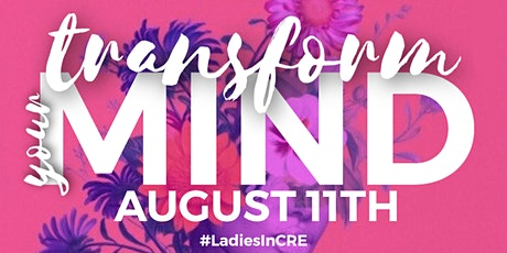 Ladies In CRE Q3 Event #TransformYourMind tickets