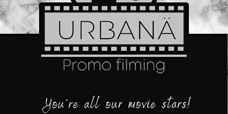 Be a Part of Urbanä's Promo Video! tickets