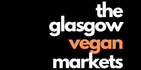 The Glasgow Vegan Markets tickets