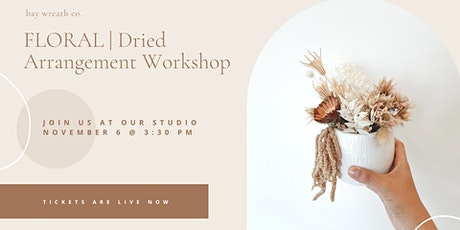 F L O R A L | Dried Floral Arrangement Workshop tickets