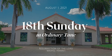 18th Sunday in Ordinary Time (Vigil 5:00 PM) tickets