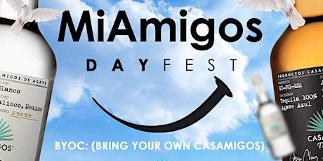 #MiAmigos DayFest   #BYOC Bring Your Own Casamigos   Dallas , TX tickets