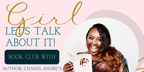 Girl! Let's Talk About It tickets