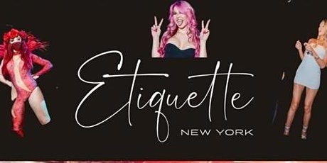 Etiquette NYC Dinner Party and Show - Live Entertainment and Gourmet Dinner tickets