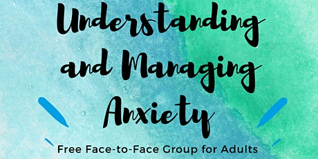 Understanding & Managing Anxiety Support Group (F2F) tickets