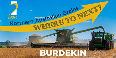 Northern Australian Grains. Where to Next? Burdekin tickets