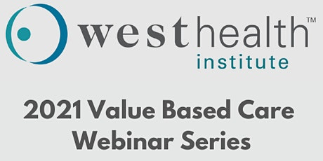 2021 Value Based Care Webinar Series #7: Integrated Healthcare Alliance tickets