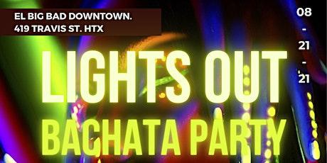 Lights Out Bachata Glow Party At El Big Bad 08/20/22 tickets