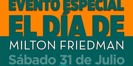 CLUB DE LA LIBERTAD - EL DIA DE MÍLTON FRIEDMAN - 4 EVENTOS EL MISMO DÍA boletos