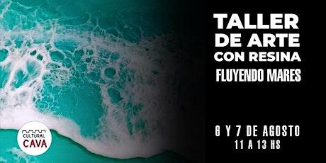 """TALLER DE ARTE """"FLUYENDO MARES"""" EN EL CULTURAL CAVA - 6 y 7 AGO entradas"""