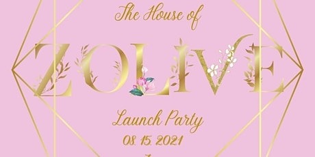 THE HOUSE OF ZOLÏVE LAUNCH PARTY tickets