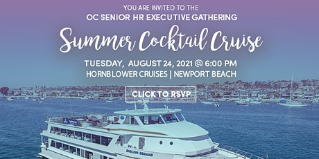 You are Invited to the OC Senior HR Executive Summer Cocktail Cruise tickets