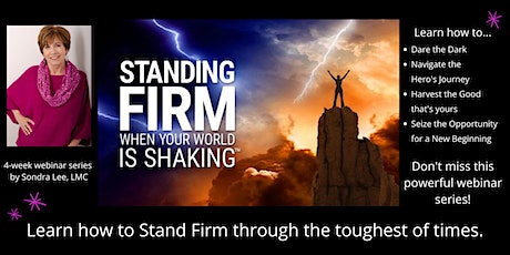 Standing Firm When Your World Is Shaking webinar series - Week 1 tickets
