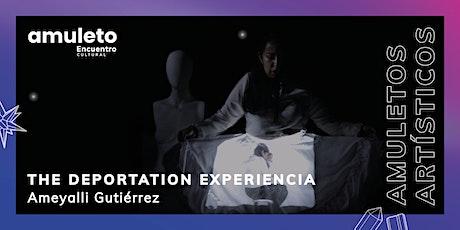 THE DEPORTATION EXPERIENCIA boletos