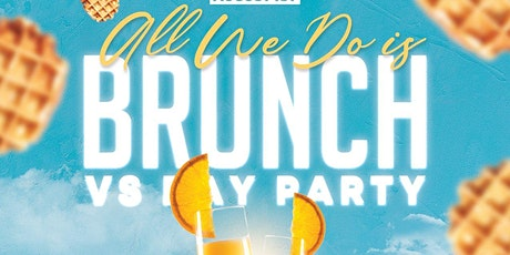 All we do is brunch vs Day party tickets