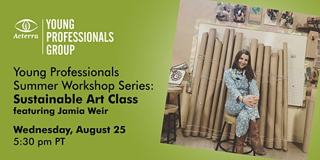 Young Professionals Summer Workshop Series: Sustainable Art Class Tickets
