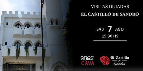 """Visita Guiada  a """"El Castillo de Sandro"""" - SABADO 7 DE AGOSTO 15.30hs entradas"""
