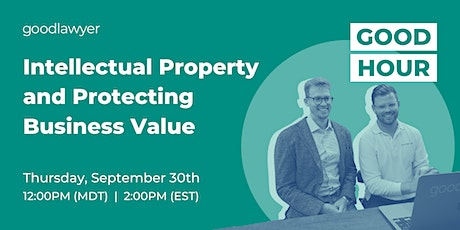 Intellectual Property and Protecting Business Value tickets