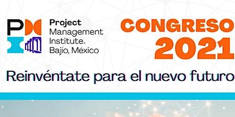 Congreso Anual PMI Bajío 2021 - Reinvéntate para el Nuevo Futuro entradas