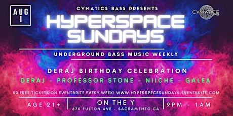 Hyperspace Sundays - Ft Deraj Birthday W/ Proffesor Stone tickets