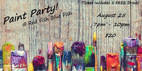 Paint Party @ Red Fish Blue Fish! tickets
