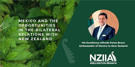 Mexico and the opportunities in the bilateral relations with New Zealand tickets